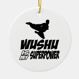 wushu is my superpower ceramic ornament