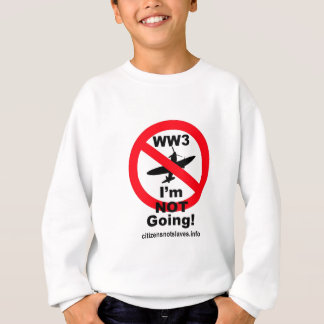 WW3 - I'm NOT Going Sweatshirt