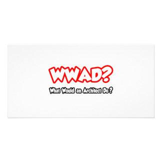 WWAD...What Would an Architect Do? Custom Photo Card
