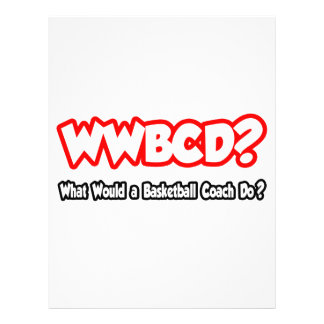 WWBCD...What Would a Basketball Coach Do? Flyer