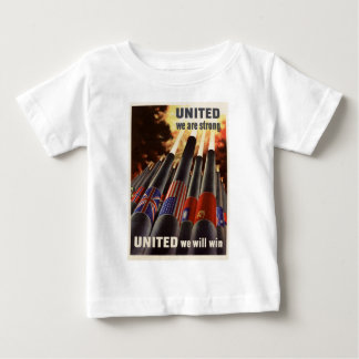 WWII United We Are Strong United We Will Win Baby T-Shirt