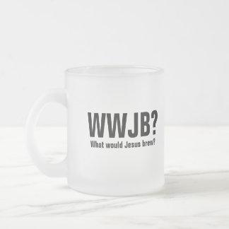 WWJB? What would Jesus Brew? Frosted Glass Coffee Mug