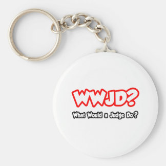 WWJD...What Would a Judge Do? Key Ring