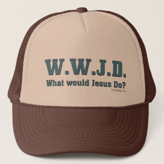 WWJD? What Would Jesus Do? Trucker Hat