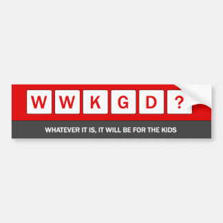 WWKGD? BUMPER STICKER