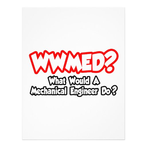 WWMED...What Would a Mechanical Engineer Do? Full Color Flyer