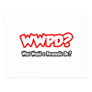 WWPD...What Would a Paramedic Do? Postcard