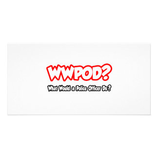 WWPOD What Would a Police Officer Do Photo Card Template