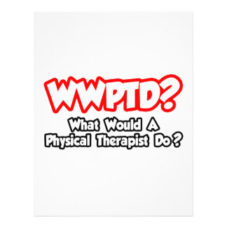 WWPTD What Would a Physical Therapist Do Flyer Design