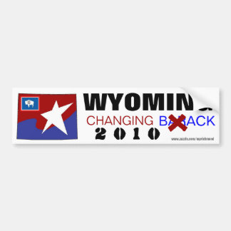 Wyoming Changing Back 2010 Bumper Sticker