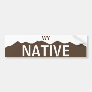Wyoming Native Bumper Sticker