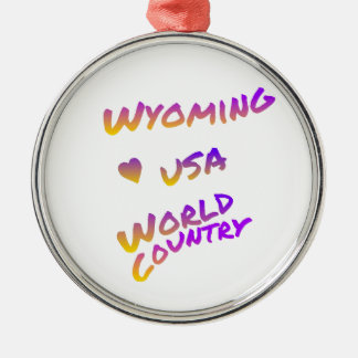 Wyoming usa world country, colorful text art metal ornament