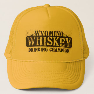 Wyoming Whiskey Drinking Champion Trucker Hat