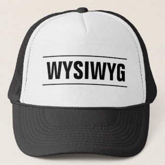 WYSIWYG trucker hat | What you see is what you get