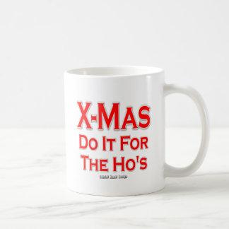 X-mas do it for the Ho's Coffee Mug