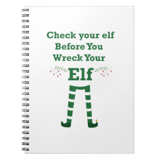 X-mas elf Check your elf Before You Wreck Your Elf Notebook