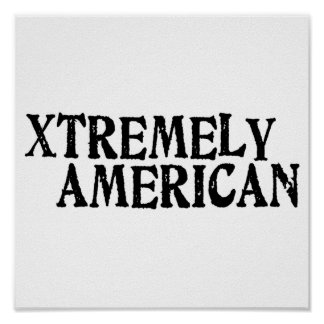 Xtremely American Posters