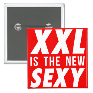 XXL is the new sexy 15 Cm Square Badge