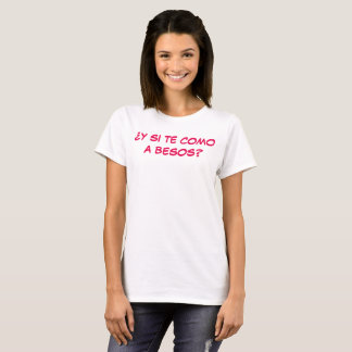 ¿Y si te como a besos? II T-Shirt