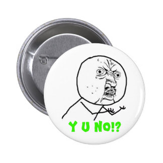 y-u-no-guy large text pinback button