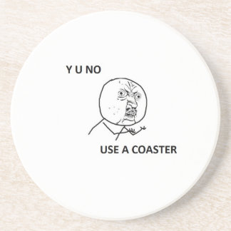 Y U NO guy on a coaster