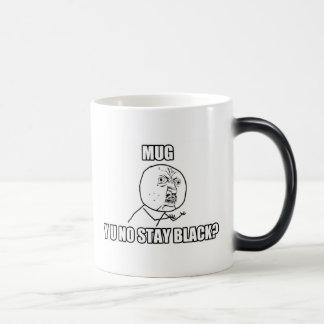 Y U NO STAY BLACK? - Morph Mug