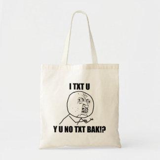 Y U NO TXT BAK BUDGET TOTE BAG