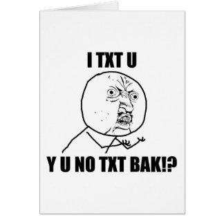 Y U NO TXT BAK GREETING CARD