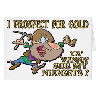 Ya' Wanna' See My Nuggets ? Greeting Card