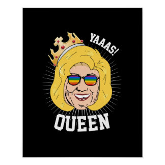 Yaaas Queen - Hillary Clinton Pride - LGBT - Poster