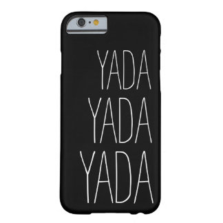 Yada Yada Yada Whimsical Typography Barely There iPhone 6 Case
