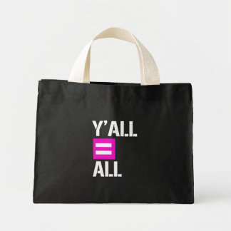 Y'all equals All - - LGBTQ Rights -  -  Mini Tote Bag