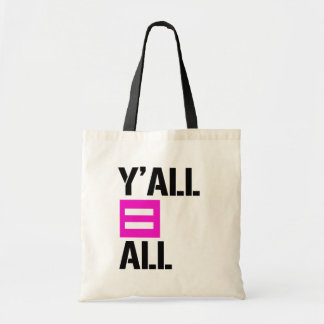 Y'all equals All - - LGBTQ Rights -  Tote Bag