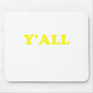 Y'all Mouse Pad