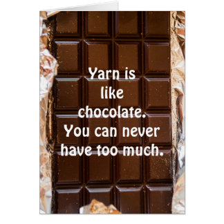 Yarn is like chocolate, funny card, yarn card