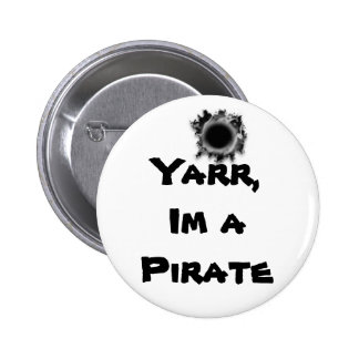 Yarr,Im a Pirate Pinback Buttons