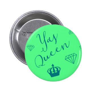 Yas Queen!  Pattern Button