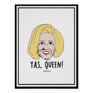 Yas Queen - Politiclothes Humor - Poster