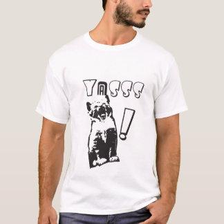 Yassss! T-Shirt