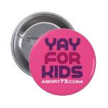 Yay for Kids / Abort73.com 6 Cm Round Badge