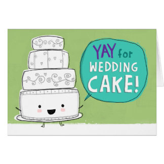 YAY for Wedding Cake!  Customizable Card