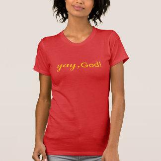 yay, God! T-Shirt (Front) | Heb 13:8 (Back)