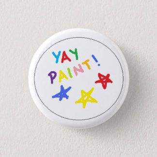 yay paint! 3 cm round badge