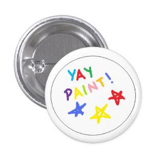 yay paint! 3 cm round badge