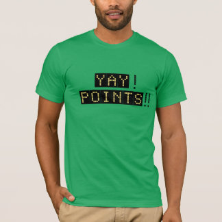 Yay! Points!! T-Shirt