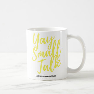 Yay Small Talk Coffee Mug