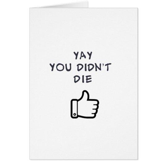 YAY you didn't DIE Card