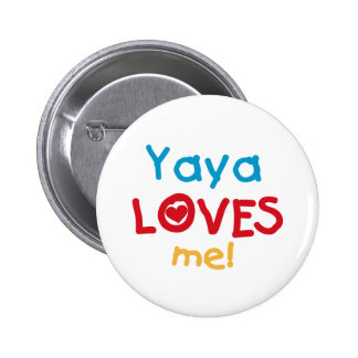Yaya Loves Me tshirts and Gifts Buttons