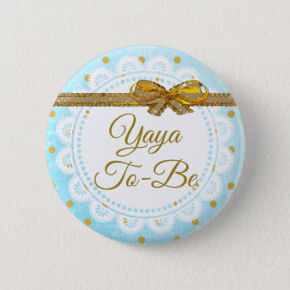 Yaya To Be Baby Shower Blue  & Gold Button