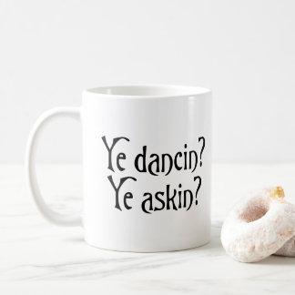Ye Dancin Ye Askin Funny Scottish Slang Coffee Mug